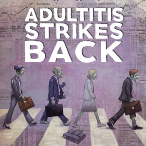 adultitis-strikes-back