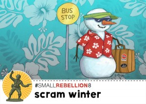 Small Rebellion #8: Scram Winter (aka How To Survive a Long Winter)