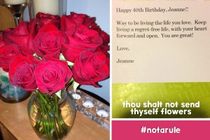 Thou Shalt Not Send Thyself Flowers