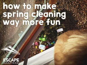 How to Make Spring Cleaning Way More Fun