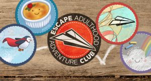 The Escape Adulthood Adventure Club is Here!