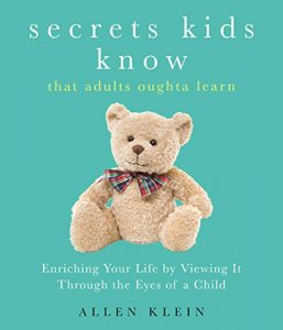 Secrets Kids Know by Allen Klein