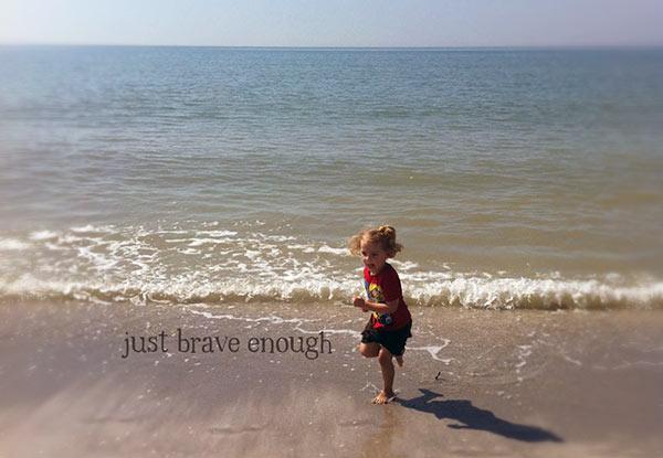 just-brave-enough