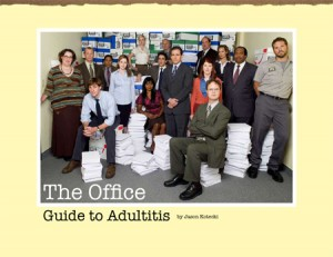 """The Office"" Guide to Adultitis"
