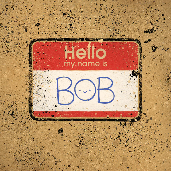 hello-my-name-is-bob