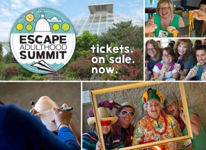 Top 10 Reasons You Should Attend the 2014 Escape Adulthood Summit