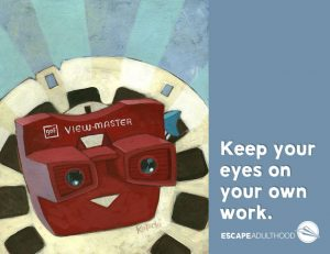 Keep Your Eyes On Your Own Work
