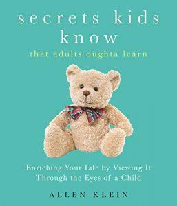 Secrets Kids Know by Allen Klein