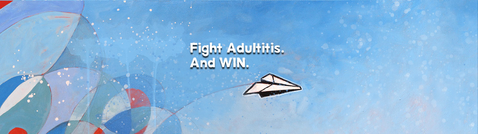 fight adultitis. and win.